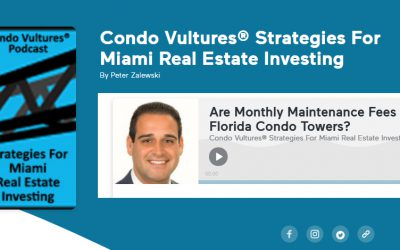 A Discussion On Monthly Maintenance Fees In South Florida Condos