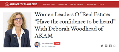 """Women Leaders Of Real Estate: """"Have the confidence to be heard"""" With Deborah Woodhead of AKAM"""